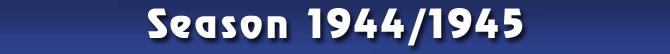 Season 1944/1945