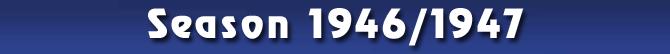 Season 1946/1947
