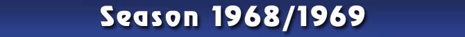 Season 1968/1969