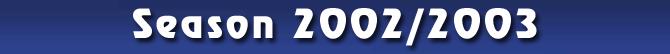 Season 2002/2003